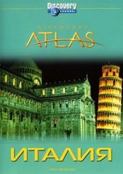 Discovery Atlas: Открывая Италию / Italy Revealed