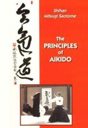 Митсуги Саотоме (Мицуги Саотомэ) – Принципы Айкидо / Mitsugi Saotome — The Principles of Aikido