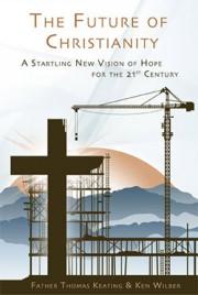 Будущее Христианства: новое видение надежды для 21 века / The Future of Christianity