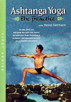 Ashtanga Yoga - The Practice, First Series by David Swenson