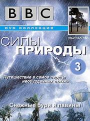 BBC: Силы природы. Снежные бури и лавины / Wild Weather Cold