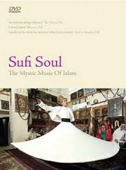 Душа Суфия — Мистическая Музыка Ислама / Sufi Soul — The Mystic Music of Islam