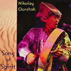 Николай Ооржак / Nikolay Oorzhak - Song of Spirit (+ bonus)