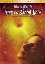Что мы знаем!? Вниз по Кроличьей Норе / What The Bleep Do We Know!? Down the Rabbit Hole (Рус)